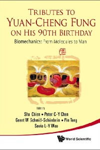 Cover Tributes To Yuan-cheng Fung On His 90th Birthday - Biomechanics: From Molecules To Man