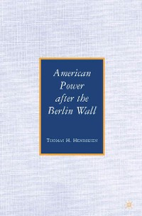 Cover American Power after the Berlin Wall