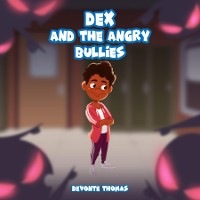 Cover Dex & The Angry Bullies