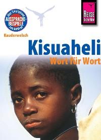 Cover Kisuaheli - Wort für Wort (für Tansania, Kenia und Uganda): Kauderwelsch-Sprachführer von Reise Know-How