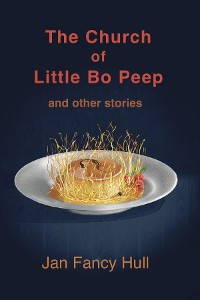Cover The Church of Little Bo Peep and other stories