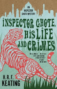 Cover Inspector Ghote, His Life and Crimes