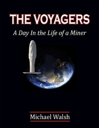 Cover Voyagers: A Day In the Life of a Miner