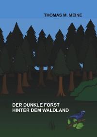 Cover Der dunkle Forst hinter dem Waldland