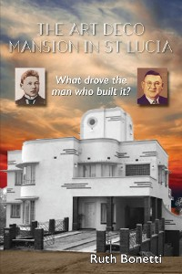 Cover The Art Deco Mansion in St Lucia