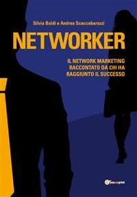 Cover Networker. Il Network Marketing raccontato da chi ha raggiunto il successo