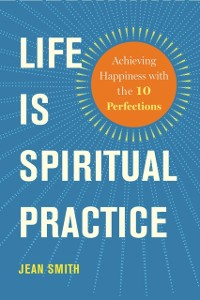 Cover Life Is Spiritual Practice