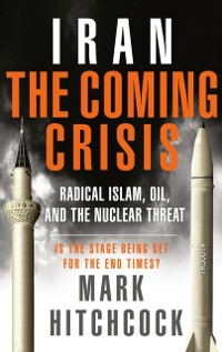 Cover Iran: The Coming Crisis