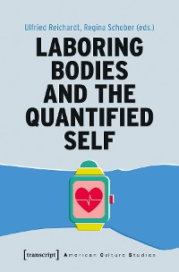 Cover Laboring Bodies and the Quantified Self