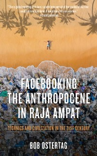 Cover Facebooking the Anthropocene in Raja Ampat