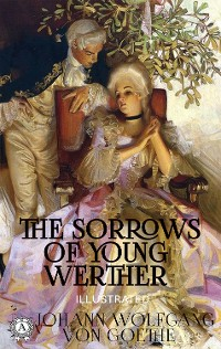 Cover The Sorrows of Young Werther (Illustrated)