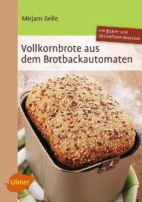 Cover Vollkornbrote aus dem Brotbackautomaten
