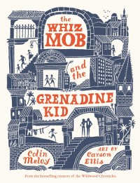Cover Whiz Mob and the Grenadine Kid