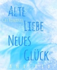 Cover Alte Liebe, Neues Glück