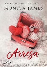 Cover Arresa - The I Surrender series vol. 3