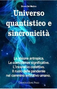 Cover Universo quantistico e sincronicità. La visione antropica. Le coincidenze significative. L'inconscio collettivo. Il ruolo delle pandemie nel cammino evolutivo umano