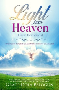 Cover Light From Heaven Daily Devotional Including Teaching & Learning Christ's Character