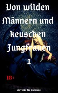 Cover Von wilden Männern und keuschen Jungfrauen 1