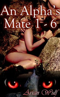 Cover An Alpha's Mate 1 - 6