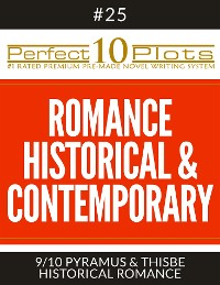 "Cover Perfect 10 Romance Historical & Contemporary Plots #25-9 ""PYRAMUS & THISBE – HISTORICAL ROMANCE"""