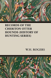 Cover Records of the Cheriton Otter Hounds (History of Hunting Series)
