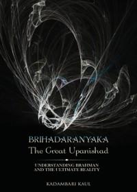 Cover BRIHADAARANYAKA ~ THE GREAT UPANISHAD