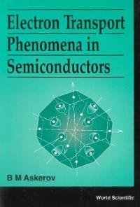 Cover Electron Transport Phenomena In Semiconductors