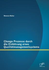 Cover Change Prozesse durch die Einführung eines Qualitätmanagementsystems