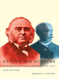 Cover Nature and Nurture in French Social Sciences, 1859–1914 and Beyond
