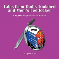 Cover Tales from Dad's Toolshed and Mom's Footlocker