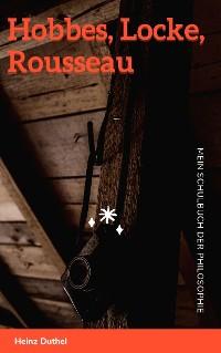 Cover Mein Schulbuch der Philosophie Hobbes, Locke, Rousseau