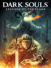 Cover Dark Souls: Legends of the Flame