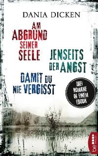 Cover Am Abgrund seiner Seele / Jenseits der Angst / Damit du nie vergisst