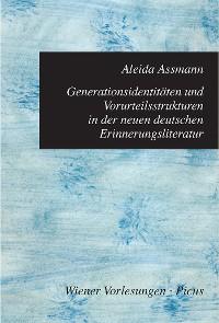Cover Generationsidentitäten und Vorurteilsstrukturen in der neuen deutschen Erinnerungsliteratur