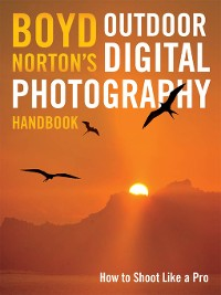 Cover Boyd Norton's Outdoor Digital Photography Handbook