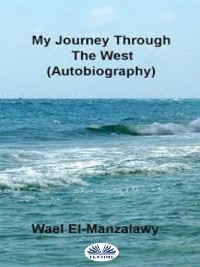 Cover My Journey Through The West (Autobiography)