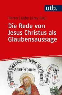 Cover Die Rede von Jesus Christus als Glaubensaussage