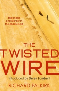 Cover Twisted Wire: Espionage and Murder in the Middle East