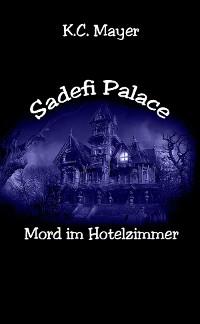 Cover Sadefi Palace Mord im Hotelzimmer