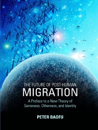 Cover The Future of Post-Human Migration