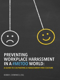 Cover Preventing Workplace Harassment in a #MeToo World