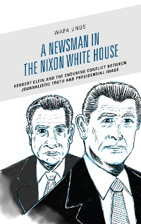 Cover A Newsman in the Nixon White House