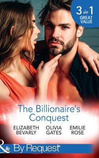 Cover Billionaire's Conquest: Caught in the Billionaire's Embrace / Billionaire, M.D. / Her Tycoon to Tame (Mills & Boon By Request)