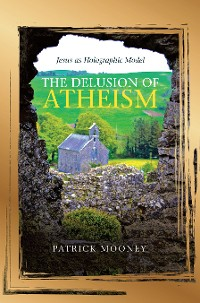 Cover The Delusion of Atheism