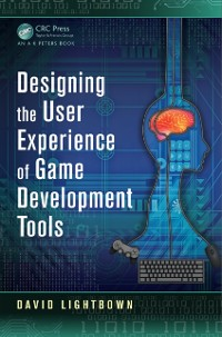 Cover Designing the User Experience of Game Development Tools