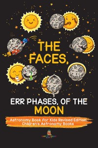 Cover The Faces, Err Phases, of the Moon - Astronomy Book for Kids Revised Edition | Children's Astronomy Books