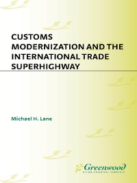 Cover Customs Modernization and the International Trade Superhighway