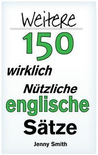Cover Weitere 150 Wirklich Nützliche Englische Sätze