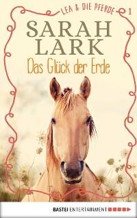 Cover Lea und die Pferde - Das Glück der Erde