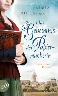 Cover Das Geheimnis der Papiermacherin